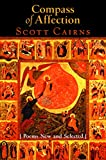 Cairns, Scott: Compass of Affection: Poems New And Selected