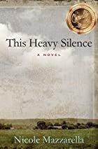 This Heavy Silence by Nicole Mazzarella