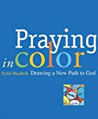 Praying in Color: Drawing a New Path to God…