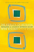 The fidelity of betrayal : towards a church…