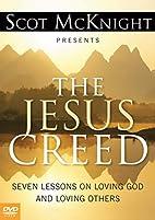 The Jesus Creed: Loving God, Loving Others…