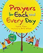 Prayers for Each and Every Day by Sophie…