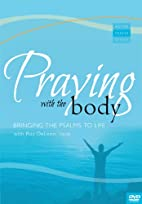 Praying with the Body DVD: Bringing the…