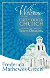 Mathewes-Green, Frederica: Welcome to the Orthodox Church: An Introduction to Eastern Christianity