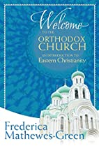 Welcome to the Orthodox Church: An…