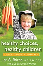 Healthy Choices, Healthy Children: A Guide…