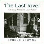The Last River: Life Along Arkansas's…