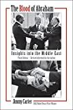 Carter, Jimmy: The Blood of Abraham : Insights into the Middle East
