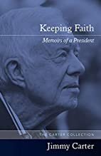 Keeping Faith: Memoirs of a President by…