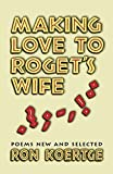 Koertge, Ronald: Making Love to Roget's Wife: Poems