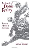 Schafer, Lothar: In Search of Divine Reality: Science As a Source of Inspiration