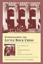 Understanding the Little Rock Crisis: An…