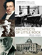Architects of Little Rock: 1833-1950 by…