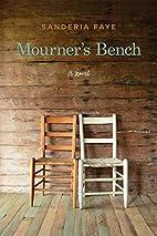 Mourner's Bench: A Novel by Sanderia Faye