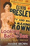 Brown, Maxine: Looking Back To See: A Country Music Memoir