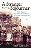 Billy D. Higgins: A Stranger and a Sojourner: Peter Caulder, Free Black Frontiersman in Antebellum Arkansas