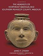 The Headpots of Northeast Arkansas and…