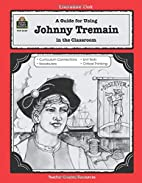A Guide for Using Johnny Tremain in the…