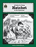 Paulsen, Gary: A Guide for Using Hatchet in the Classroom
