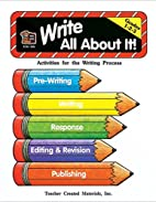 Write All About It: Grades 1,2,3 by Patty…