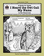 A Guide for Using I Heard the Owl Call My…