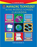 Gardner, Paul: Managing Technology in the Middle School Classroom
