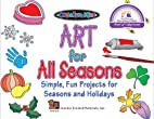 Art for All Seasons: Simple, Fun Projects…