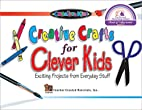 Creative Crafts for Clever Kids: Exciting…