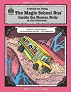 A Guide for Using The Magic School Bus…