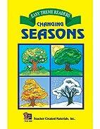 Changing Seasons Easy Reader by DEBORAH P.…