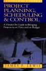 Lewis, James P.: Project Planning, Scheduling &amp; Control: A Hands-On Guide to Bringing Projects in on Time and on Budget