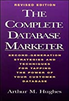 The Complete Database Marketer: Second…