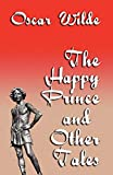 Wilde, Oscar: The Happy Prince And Other Tales