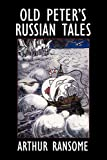 Ransome, Arthur: Old Peter&#39;s Russian Tales
