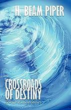 Crossroads of Destiny by H. Beam Piper