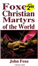 Foxe's Christian Martyrs of the World by…