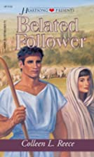 Belated Follower by Colleen L. Reece
