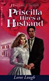 Loree Lough: Priscilla Hires a Husband (Chesapeake Series #2) (Heartsong Presents #167)