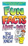 Martins, Robyn: Fun Facts About the Bible You Never Knew