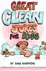 Great Clean Jokes for Kids by Dan Harmon