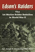Edson's Raiders by Joseph H. Alexander