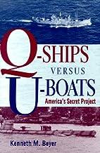 Q-Ships Versus U-Boats: America's Secret…