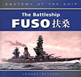 Janusz Skulski: The Battleship Fuso (Anatomy of the Ship)