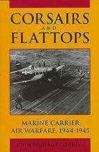 Corsairs and Flattops: Marine Carrier Air…