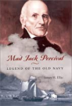 Mad Jack Percival: Legend of the Old Navy by…