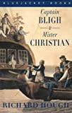 Hough, Richard: Captain Bligh and Mr. Christian: The Men and the Mutiny