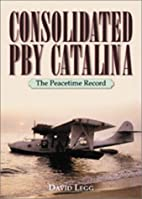 Consolidated PBY Catalina : the peacetime…