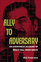 Ally to Adversary: An Eyewitness Account of…