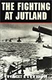 Fawcett, H. W.: The Fighting at Jutland: The Personal Experiences of Sixty Officers and Men of the British Fleet