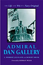 Admiral Dan Gallery: The Life and Wit of a…